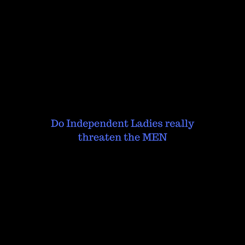 Are Men Threatened By Independent Women?